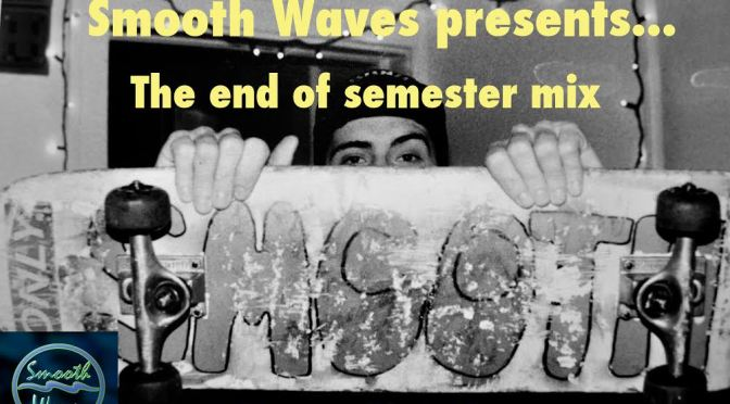 Smooth Waves Mix Vol 7: 'End of The Semester'
