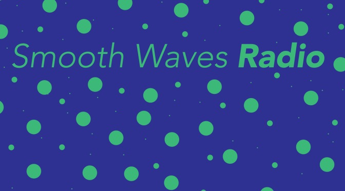 [Listen] Smooth Waves Radio V3 hosted by wildwiles