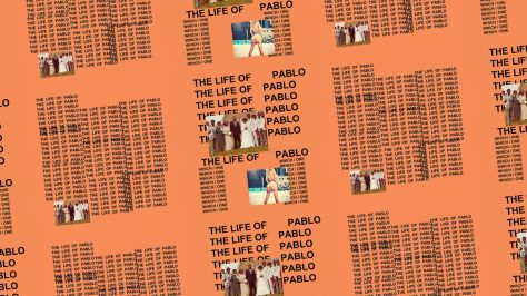 3056803-poster-p-1-the-life-of-the-life-of-pablo.jpg
